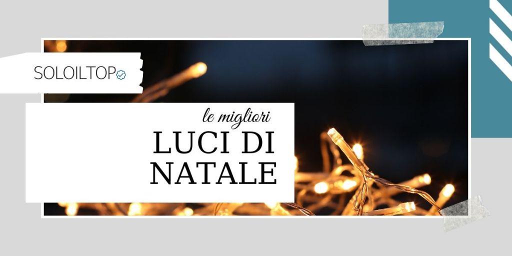 Migliori luci di Natale di tutti i tipi: Guida Definitiva! ⛄🥇
