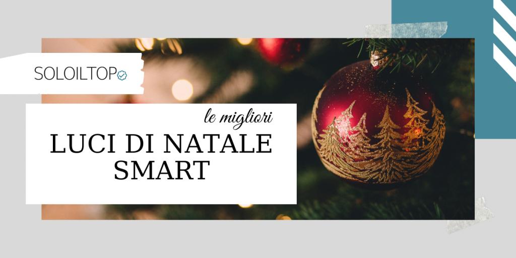 Le migliori luci di Natale smart