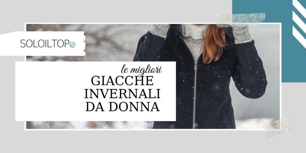 Migliori Giacche Invernali da Donna (e +Vendute) [2021]
