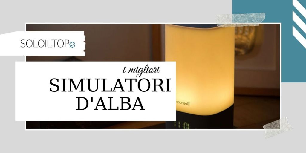 Migliori Simulatori d'Alba o wake up light (2020)