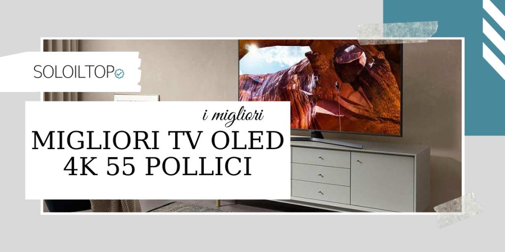 Migliori TV Oled 4k da 55 pollici: i migliori da scegliere 🥇