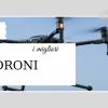 Migliori droni soloiltop.it