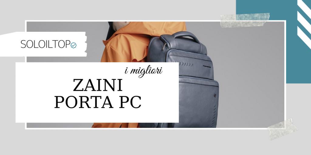 Migliori zaini porta PC: guida d'acquisto [2021]