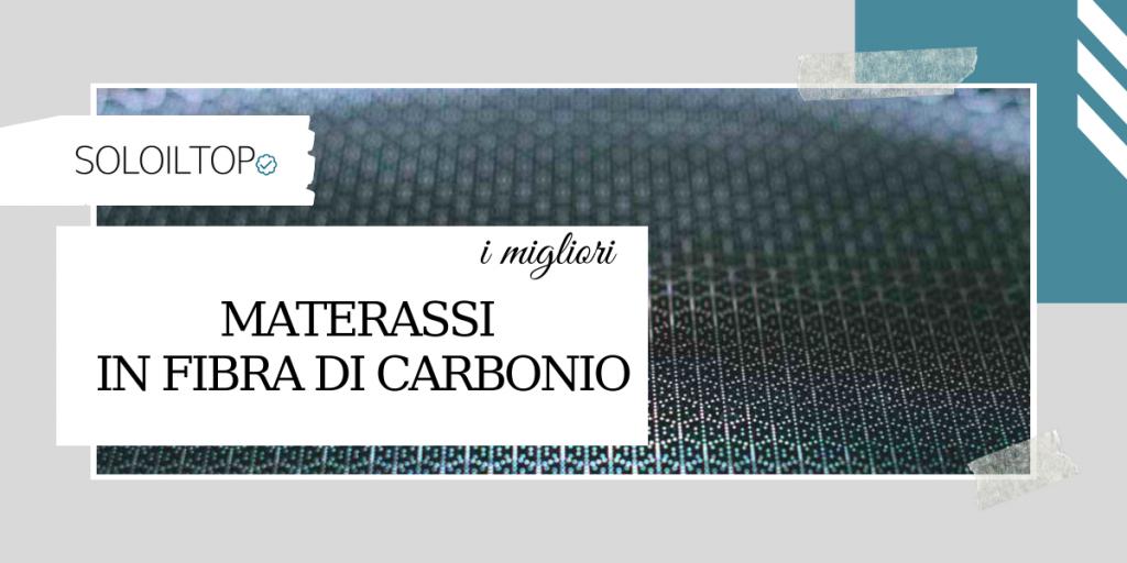 I migliori materassi con fibra di carbonio, recensioni e consigli