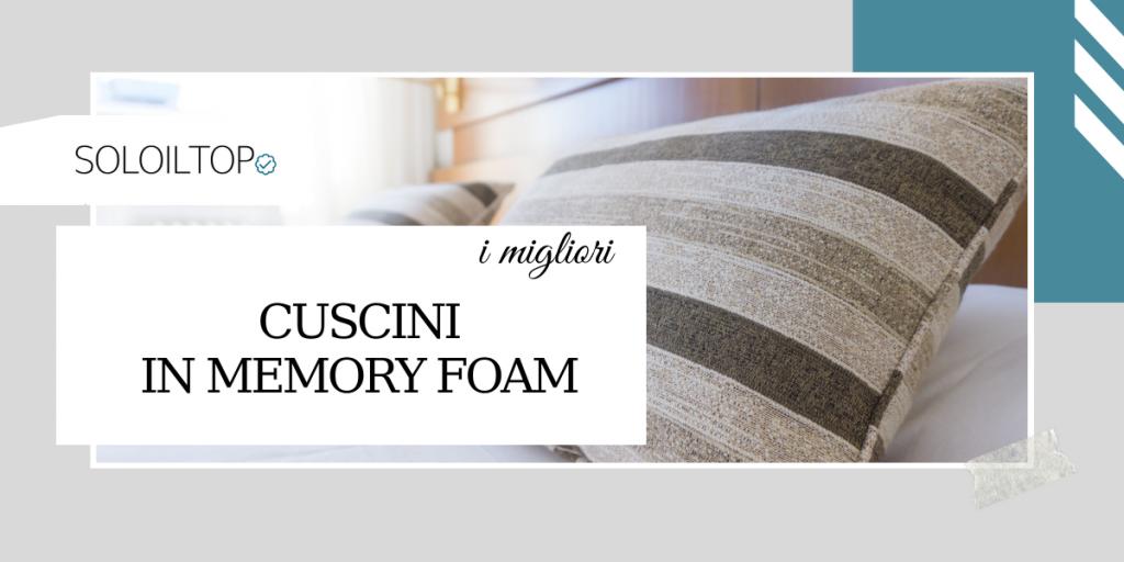 migliori cuscini memory foam