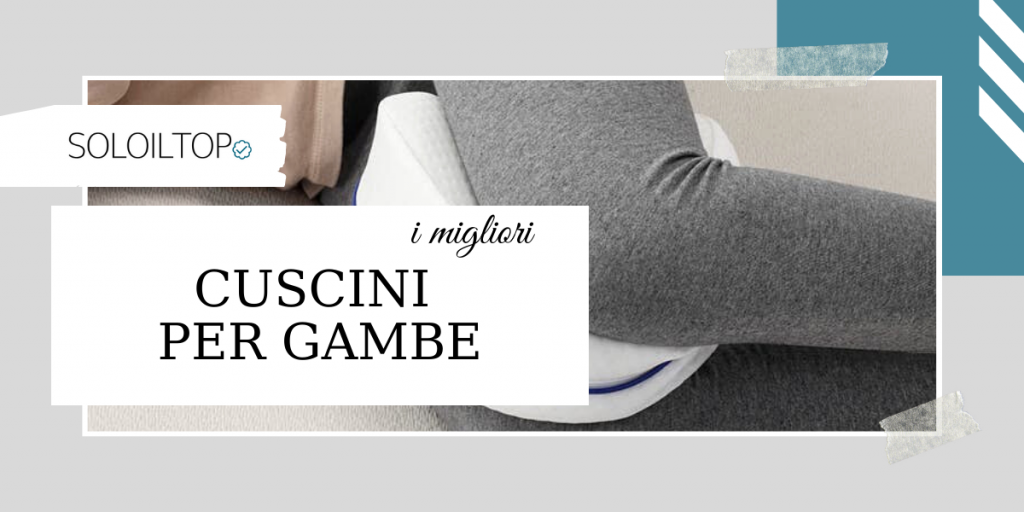 I migliori cuscini per gambe, info e recensioni [2021]🛏️