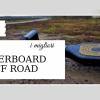 migliori hoverboard off road
