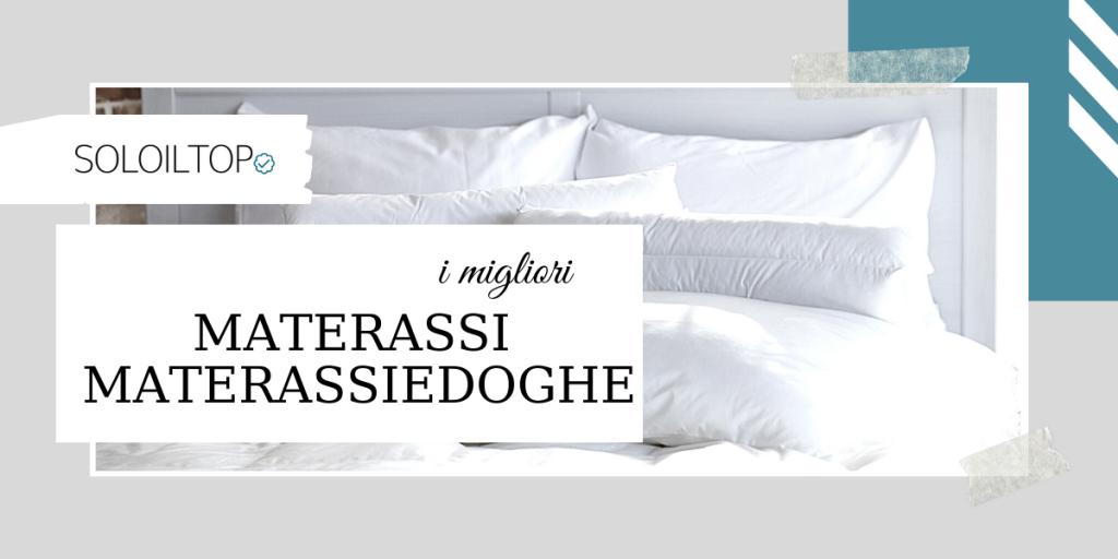 I migliori materassi Materassiedoghe, le nostre recensioni 🛏️