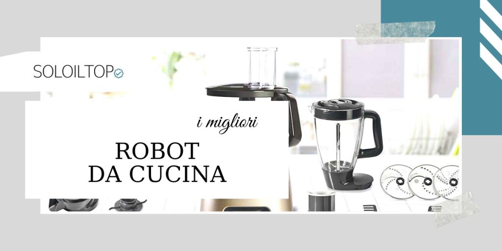 migliori robot cucina