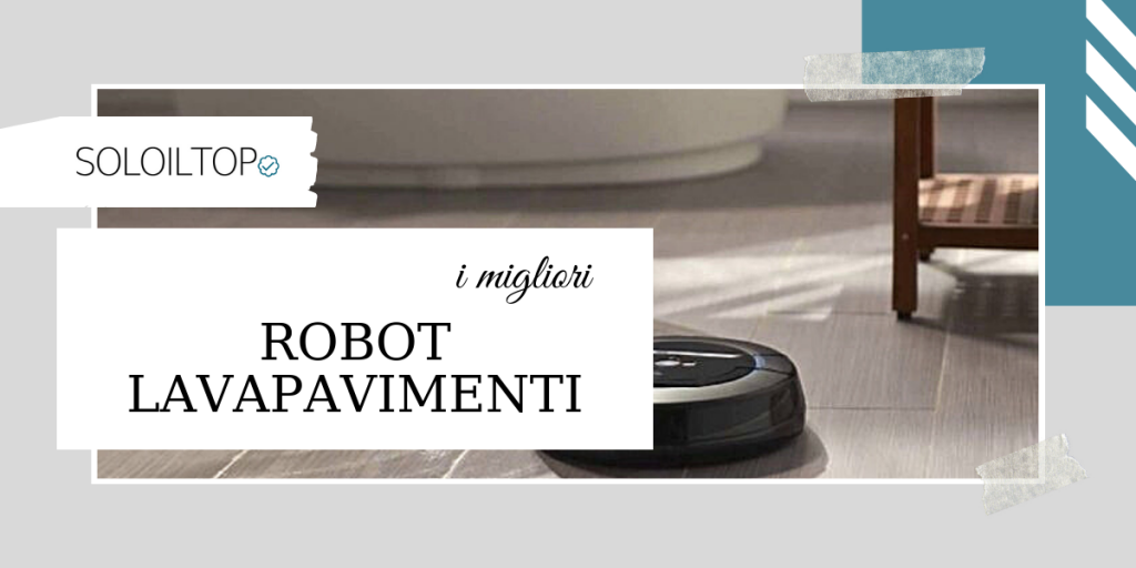 🎖️I migliori robot lavapavimenti recensiti apposta per te