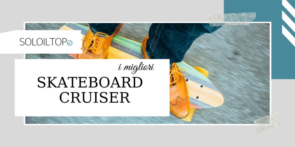 I migliori skateboard cruiser elettrici: guida [2021]🏅