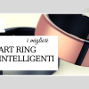 migliori smart ring - anelli intelligenti
