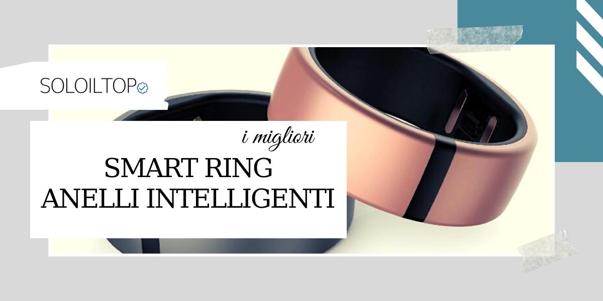 💍I migliori smart ring, gli anelli intelligenti recensiti per te [2021]