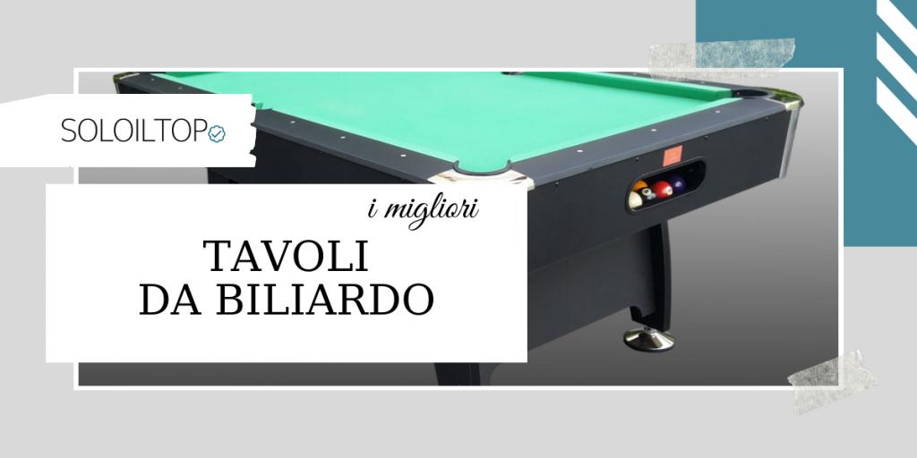 I migliori tavoli da biliardo: guida all'acquisto [2021]