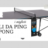migliori tavoli da ping pong