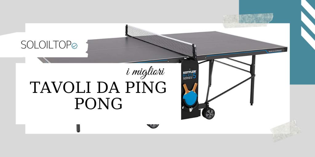 Migliori tavoli da ping pong🏓: recensioni oneste [2021]